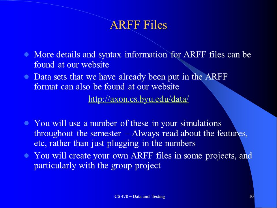 ARFF Files More details and syntax information for ARFF files can be found at our website.