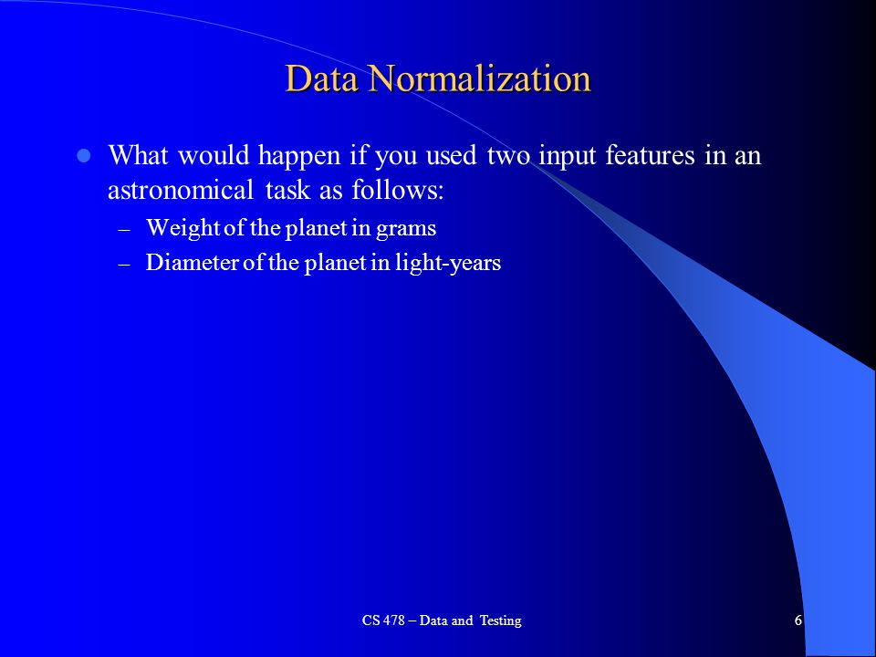 Data Normalization What would happen if you used two input features in an astronomical task as follows: