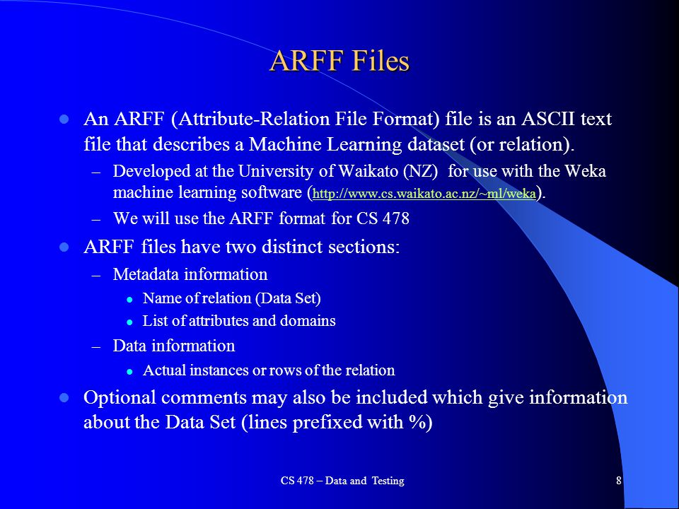 ARFF Files An ARFF (Attribute-Relation File Format) file is an ASCII text file that describes a Machine Learning dataset (or relation).