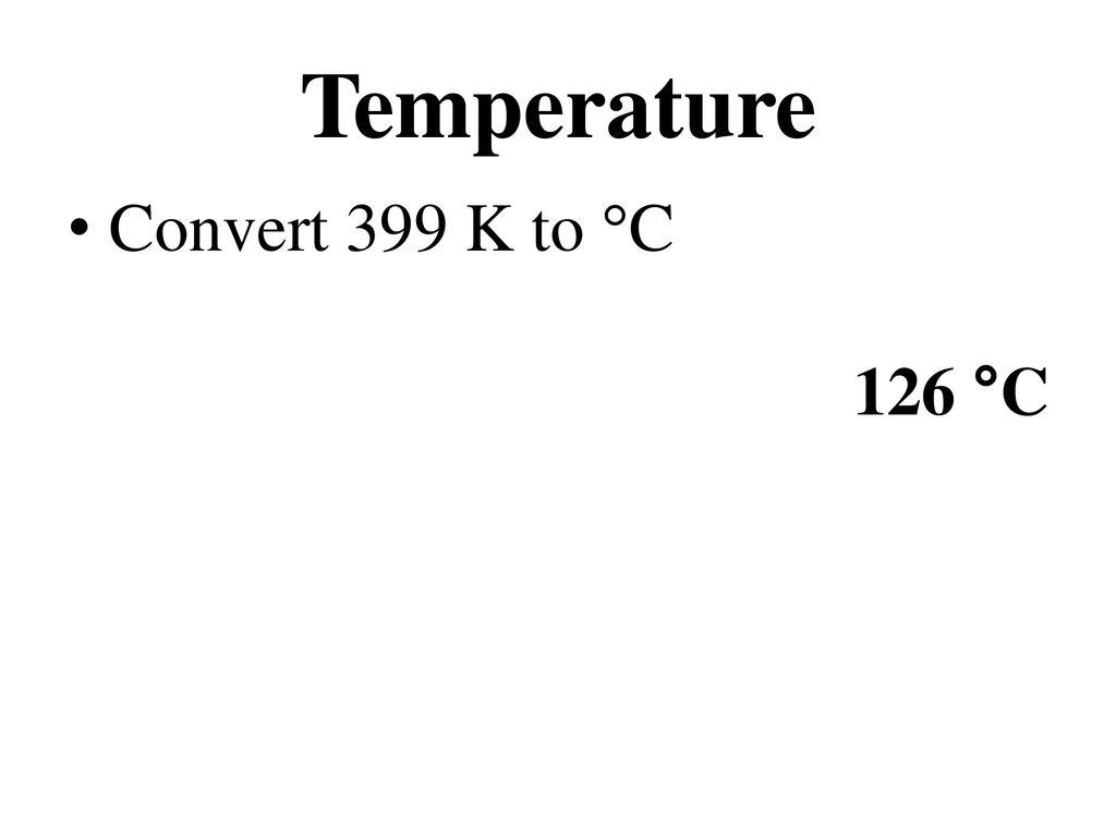 19 Temperature Convert 399 K To C 126