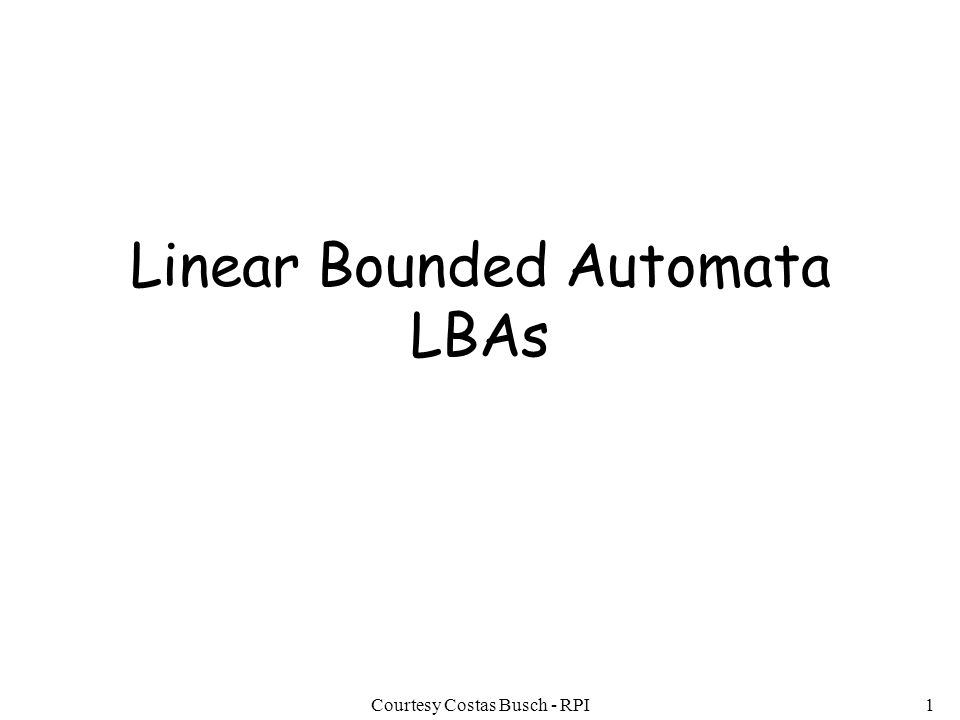 Linear Bounded Automata LBAs