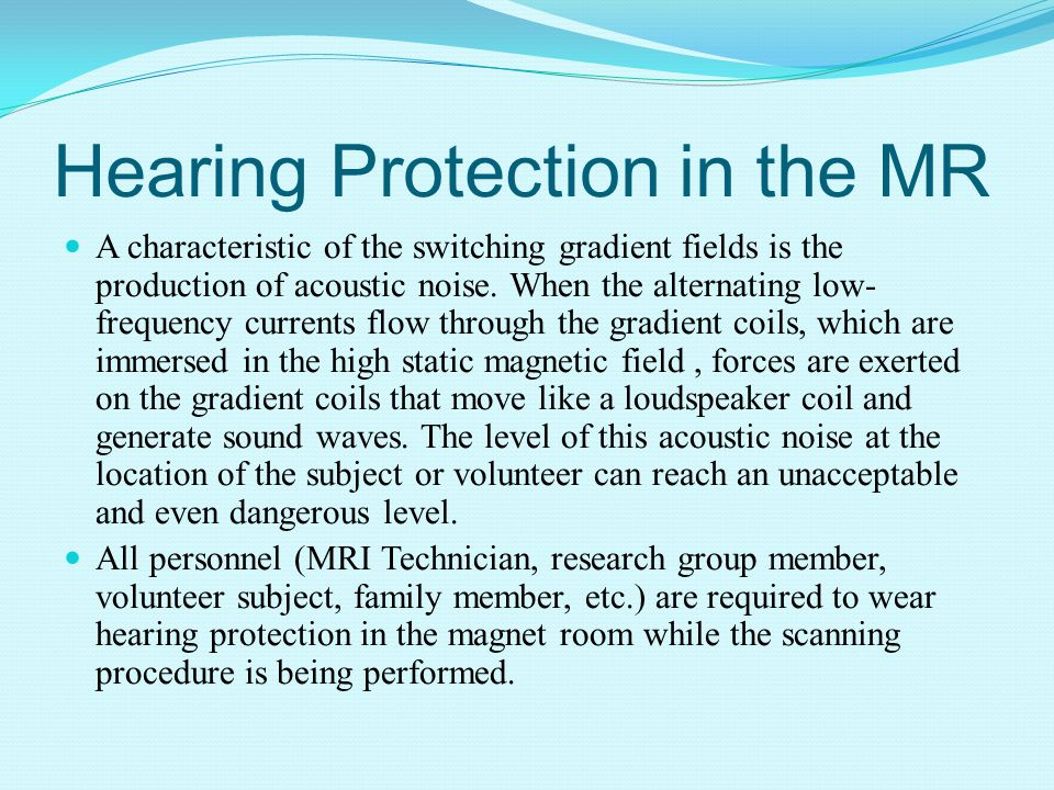 Hearing Protection in the MR
