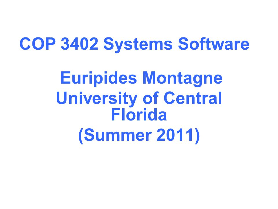Euripides Montagne University of Central Florida (Summer 2011)