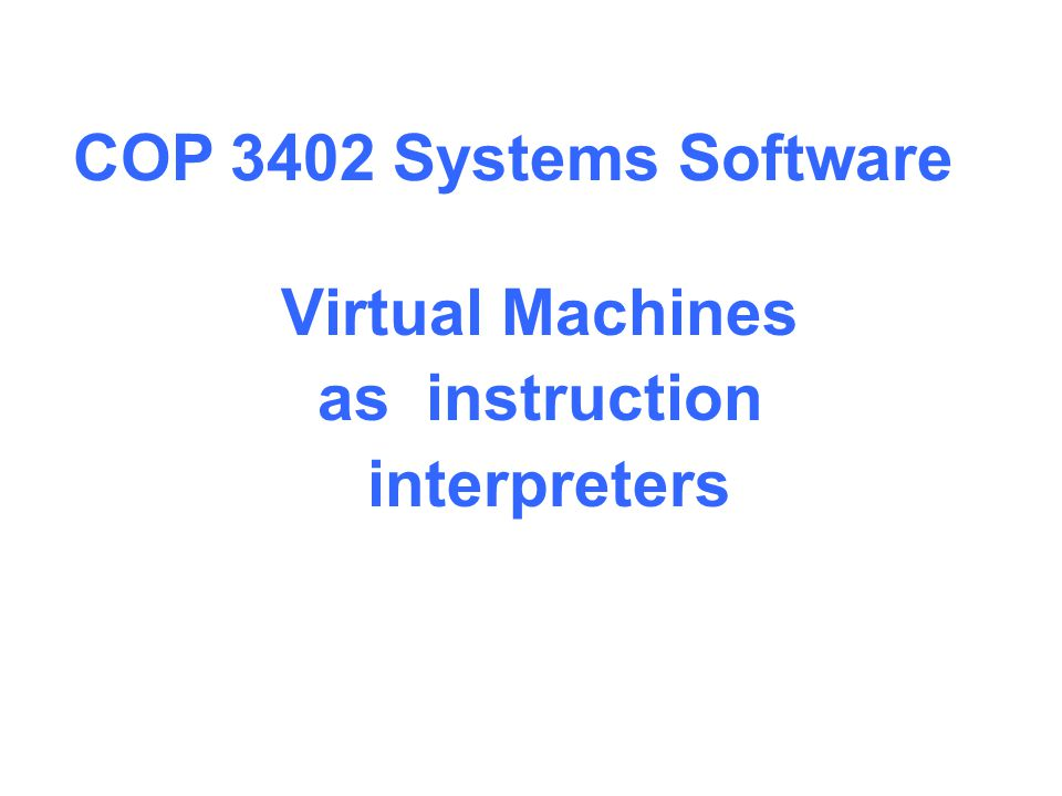 Virtual Machines as instruction interpreters