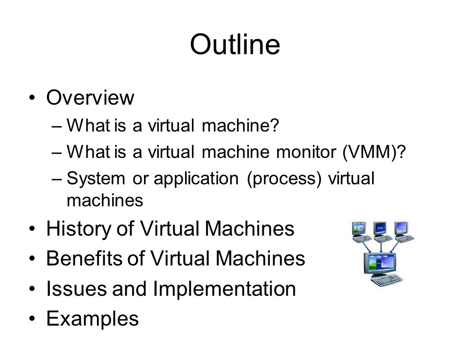 Outline Overview History of Virtual Machines