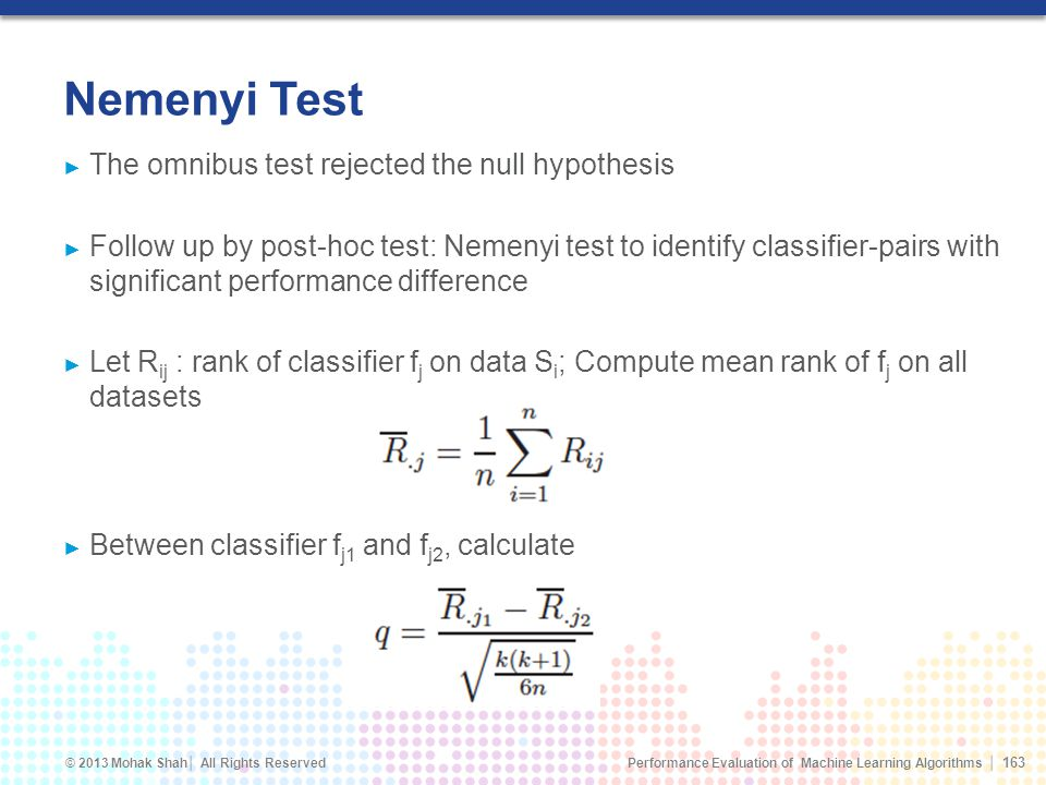 Nemenyi Test The omnibus test rejected the null hypothesis