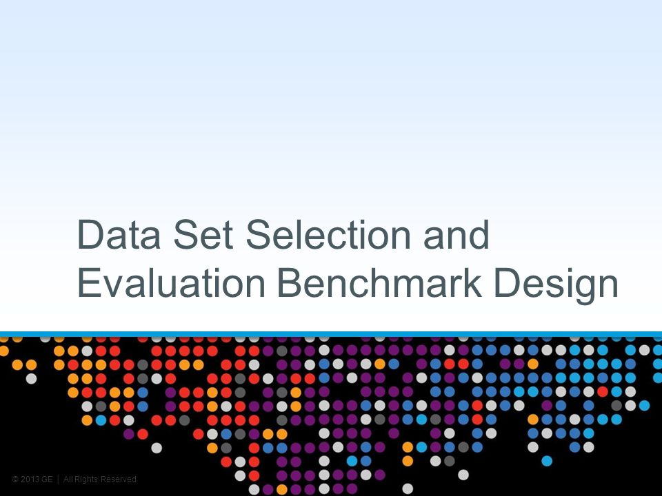 Data Set Selection and Evaluation Benchmark Design