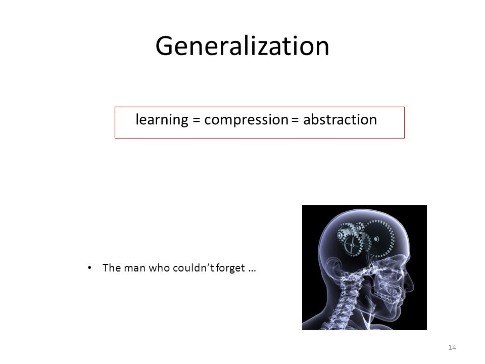 Generalization learning = compression = abstraction