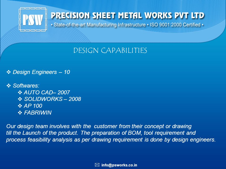 DESIGN CAPABILITIES Design Engineers – 10 Softwares: AUTO CAD– 2007