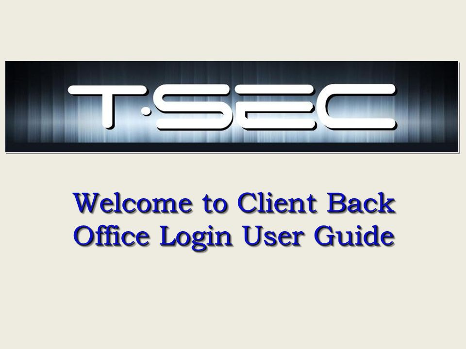 Welcome to Client Back Office Login User Guide