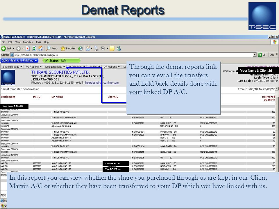 Demat Reports Through the demat reports link you can view all the transfers and hold back details done with your linked DP A/C.
