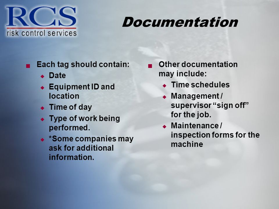 Documentation Each tag should contain: Date Equipment ID and location