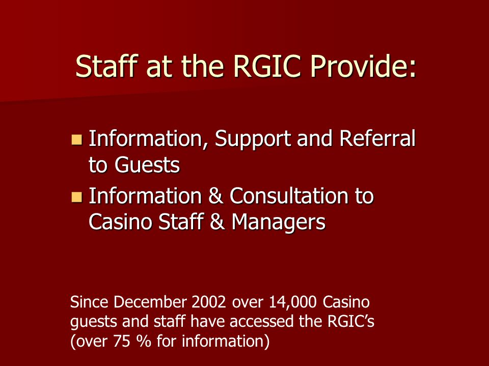 Staff at the RGIC Provide: