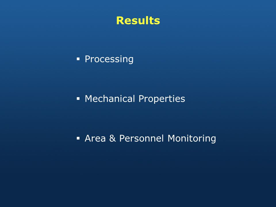Results Processing Mechanical Properties Area & Personnel Monitoring