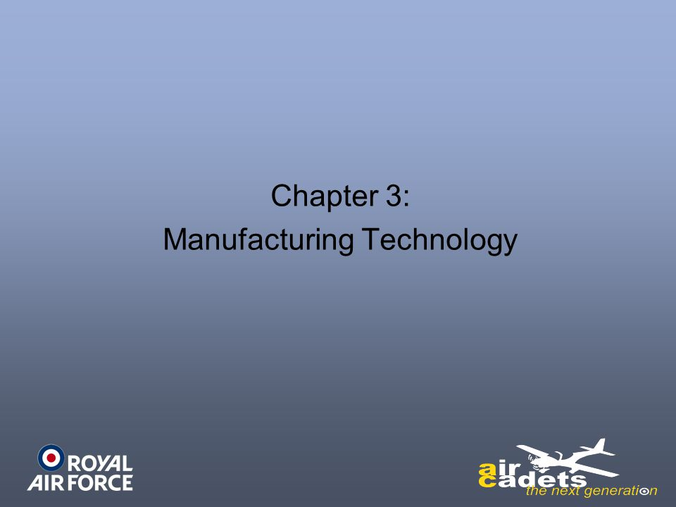 Chapter 3: Manufacturing Technology