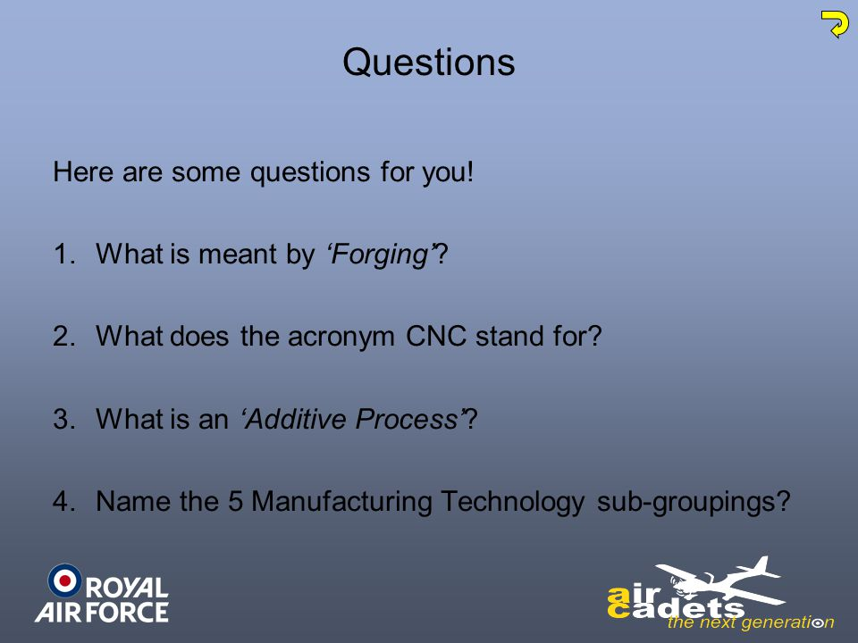 Questions Here are some questions for you! What is meant by 'Forging'