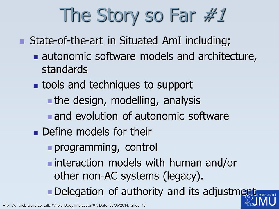 The Story so Far #1 State-of-the-art in Situated AmI including;