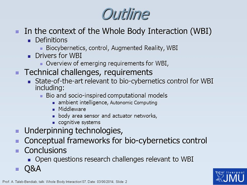 Outline In the context of the Whole Body Interaction (WBI)