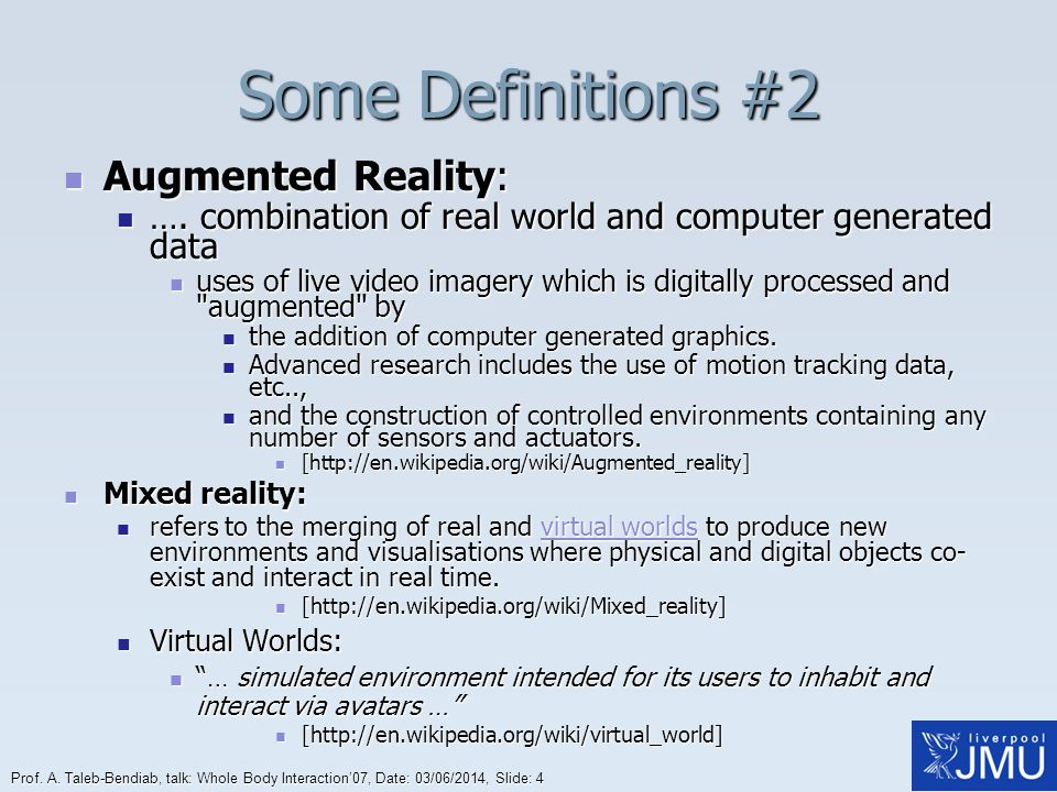 Some Definitions #2 Augmented Reality:
