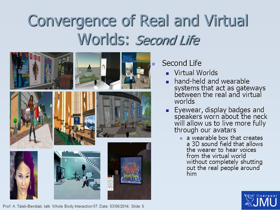 Convergence of Real and Virtual Worlds: Second Life