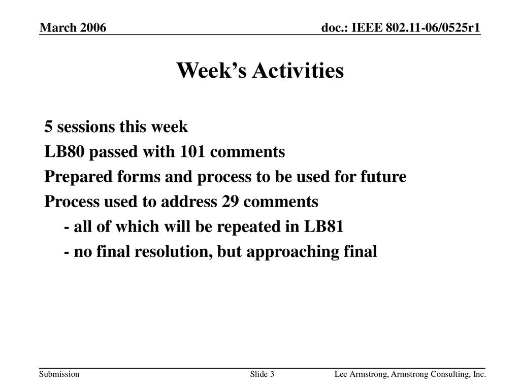 Week's Activities 5 sessions this week LB80 passed with 101 comments