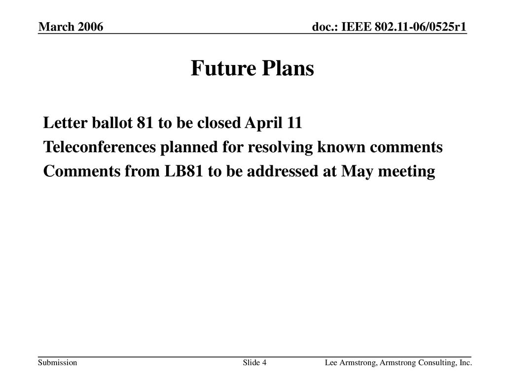 Future Plans Letter ballot 81 to be closed April 11