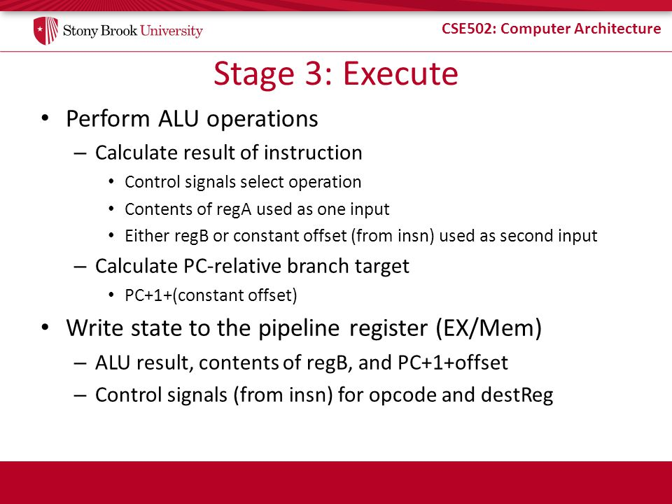 Stage 3: Execute Perform ALU operations