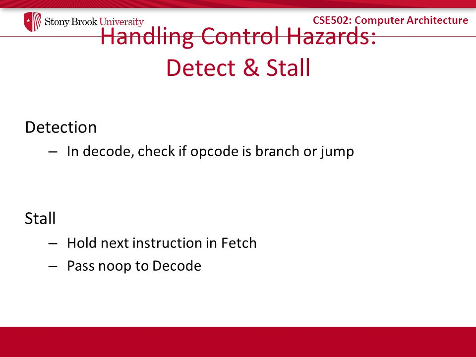 Handling Control Hazards: Detect & Stall