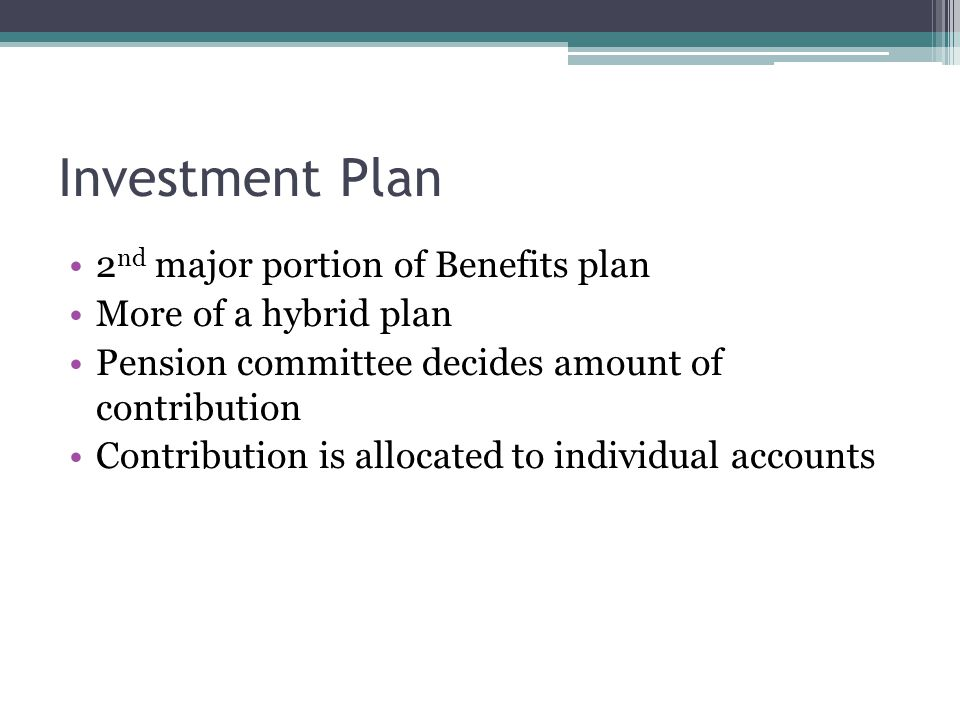 Investment Plan 2nd major portion of Benefits plan