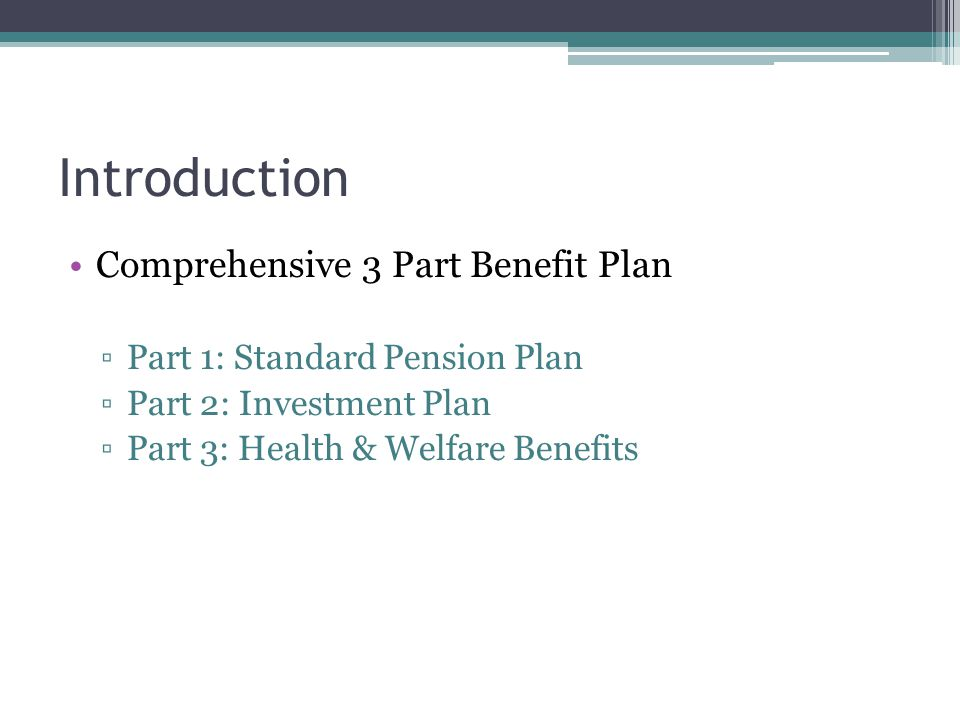 Introduction Comprehensive 3 Part Benefit Plan