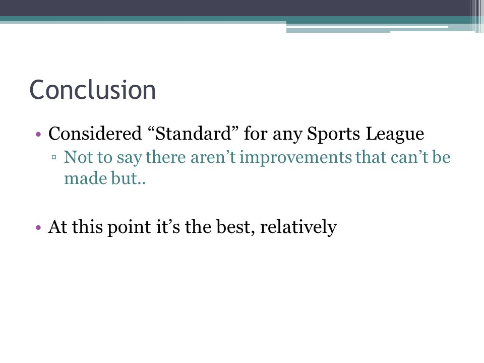 Conclusion Considered Standard for any Sports League