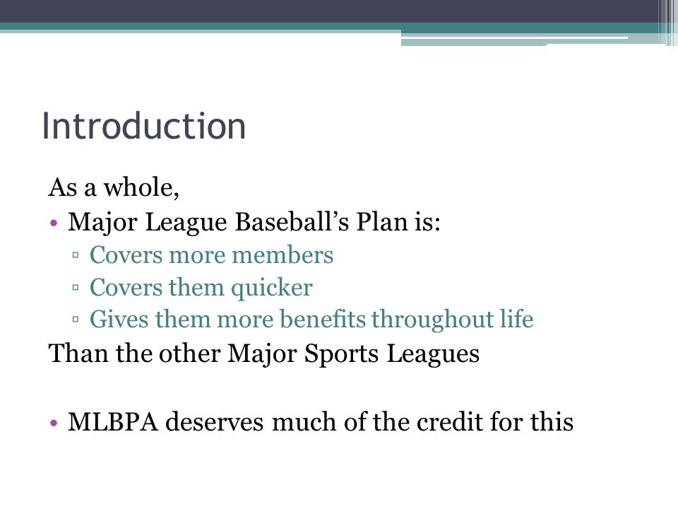 Introduction As a whole, Major League Baseball's Plan is: