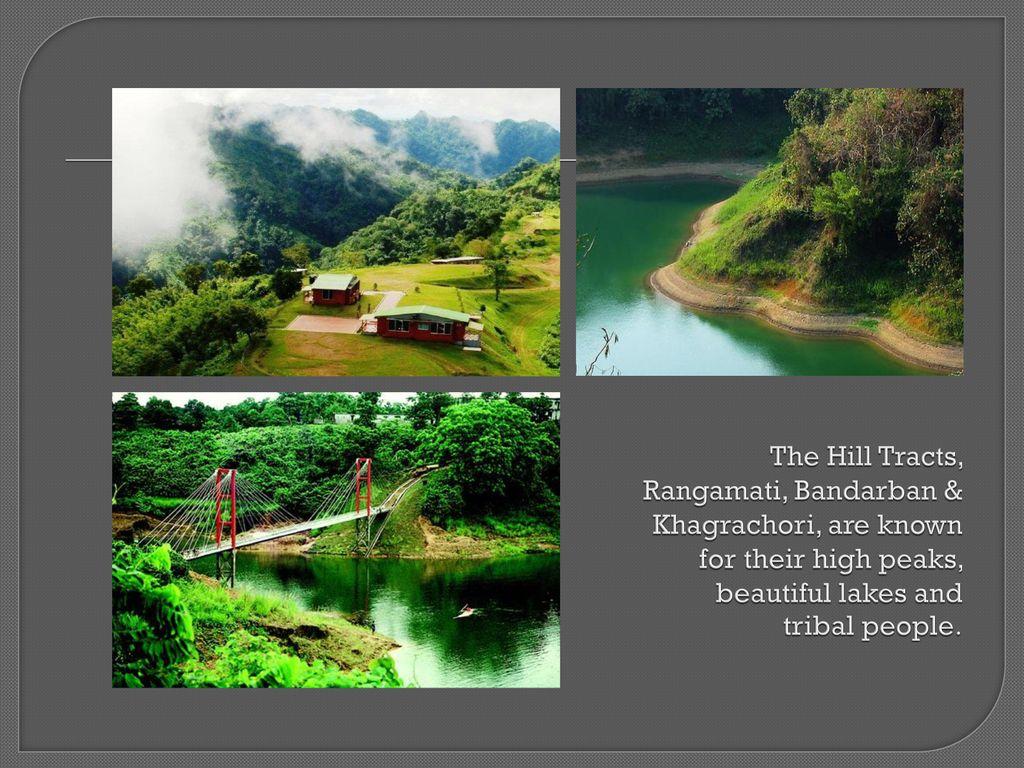Tourism in Bangladesh The beautiful country of Bangladesh has
