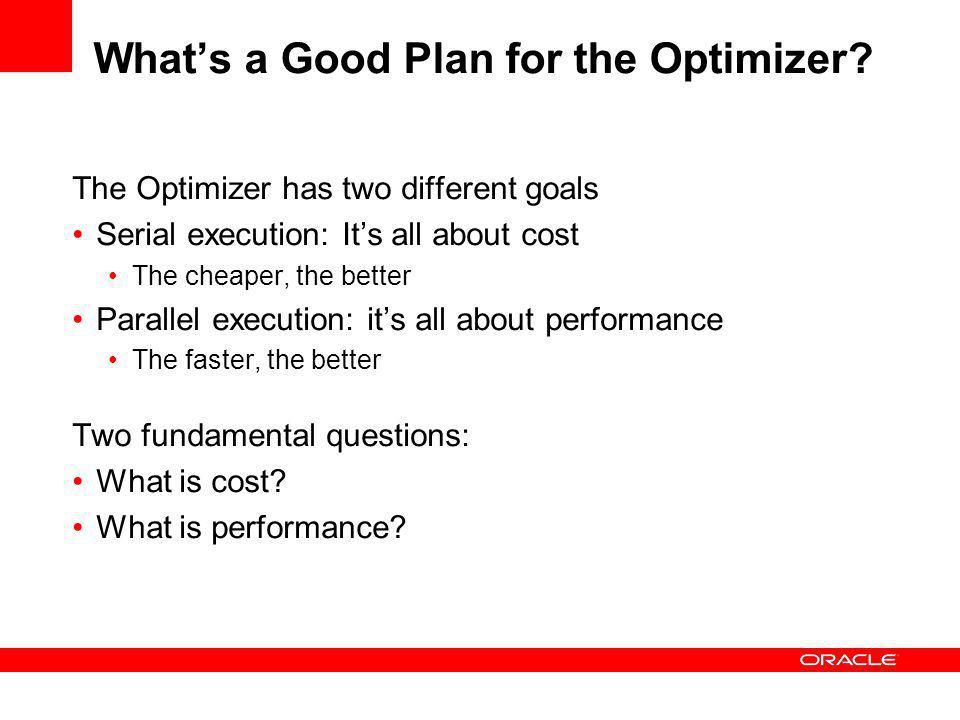What's a Good Plan for the Optimizer