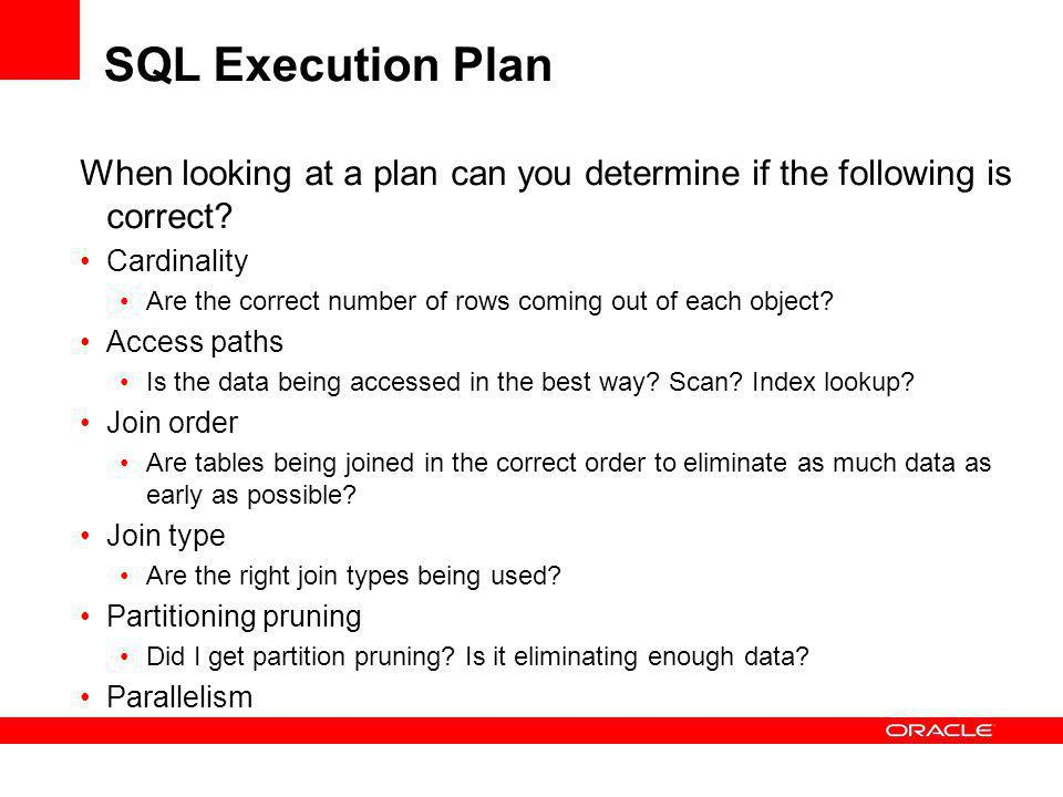 SQL Execution Plan When looking at a plan can you determine if the following is correct Cardinality.