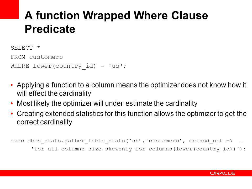 A function Wrapped Where Clause Predicate