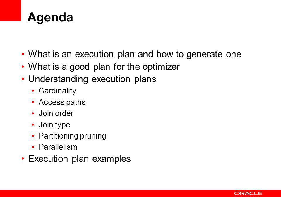 Agenda What is an execution plan and how to generate one