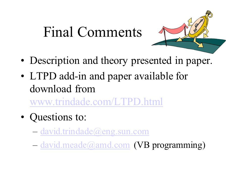 Final Comments Description and theory presented in paper.