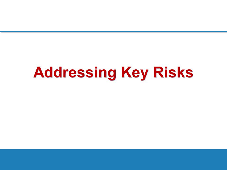 Addressing Key Risks