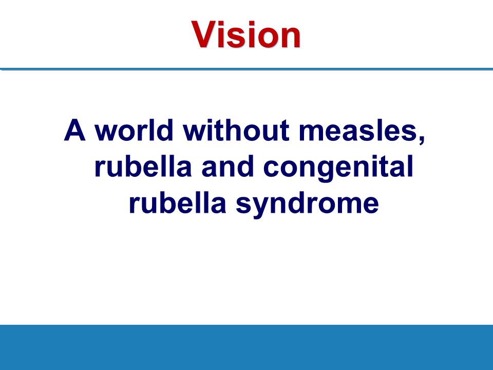 A world without measles, rubella and congenital rubella syndrome