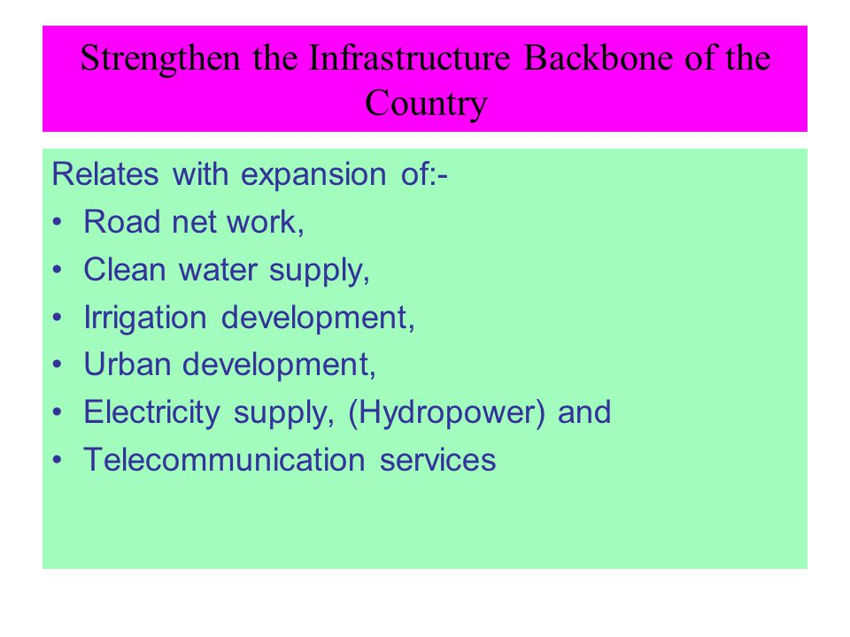Strengthen the Infrastructure Backbone of the Country