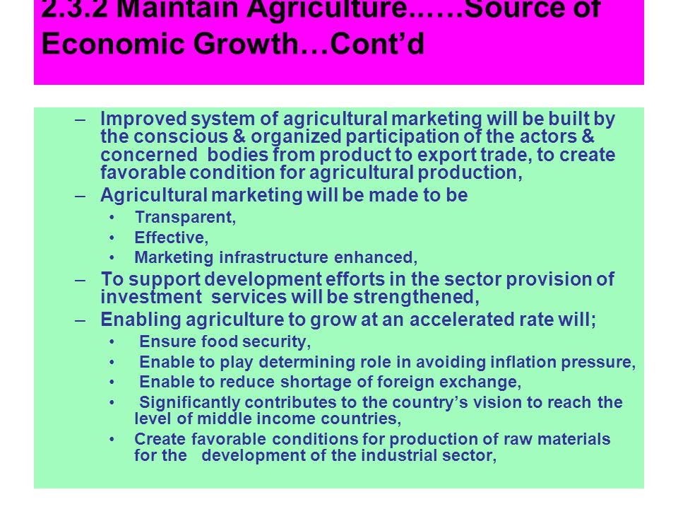 2.3.2 Maintain Agriculture..….Source of Economic Growth…Cont'd