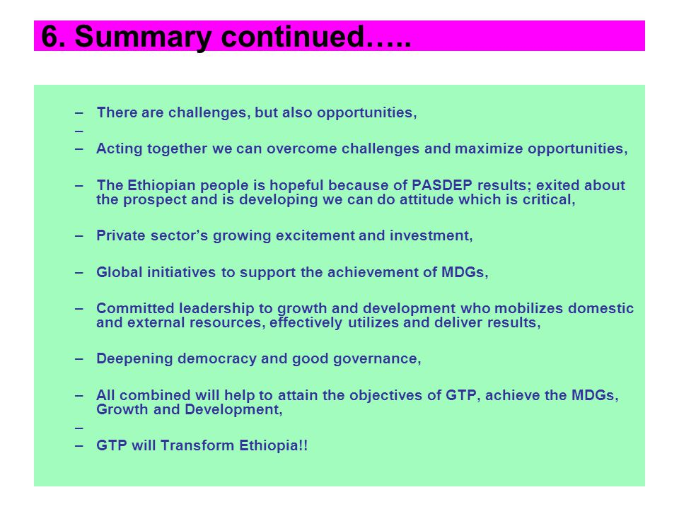 6. Summary continued….. There are challenges, but also opportunities,