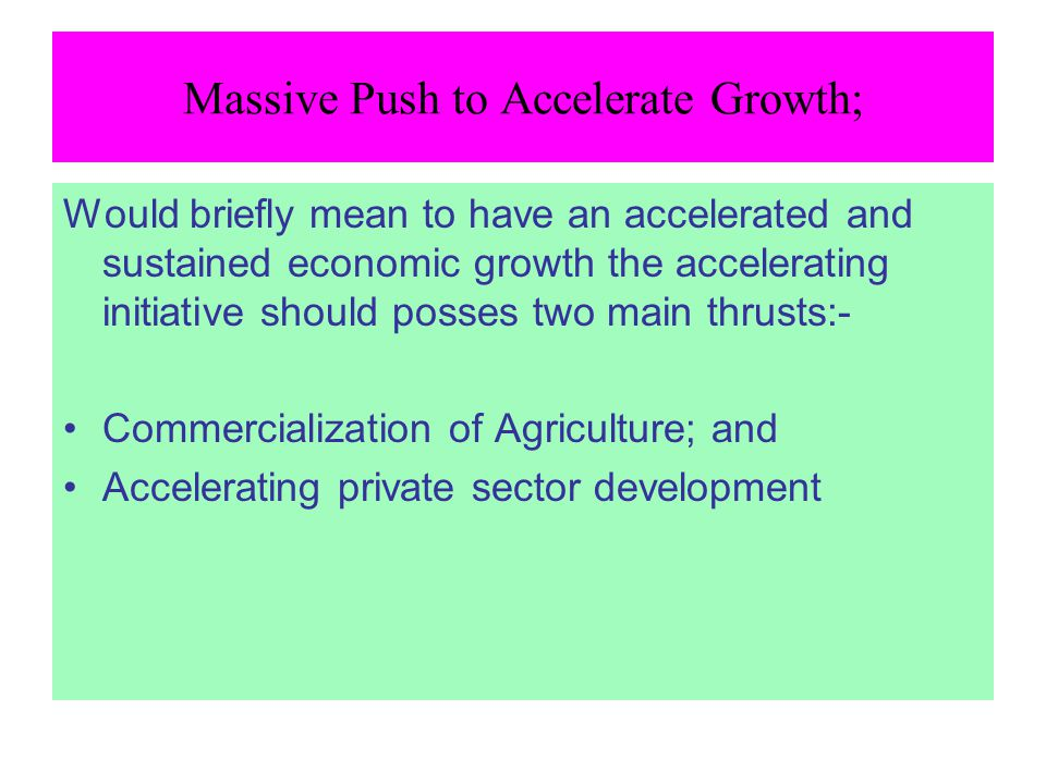 Massive Push to Accelerate Growth;