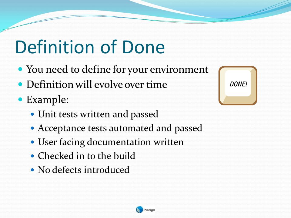 Definition of Done You need to define for your environment