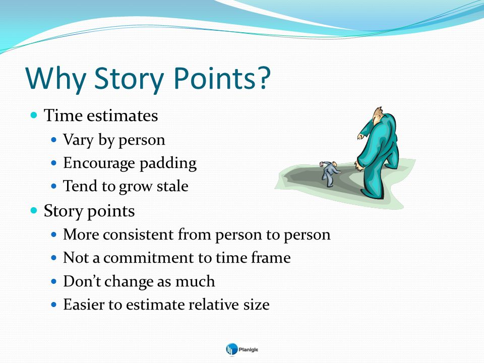 Why Story Points Time estimates Story points Vary by person