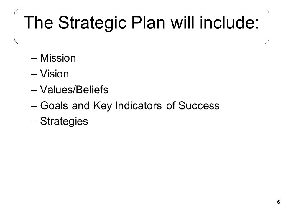 The Strategic Plan will include: