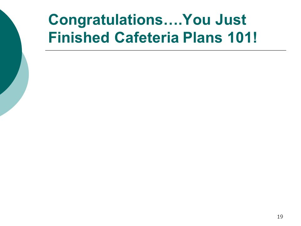 Congratulations….You Just Finished Cafeteria Plans 101!