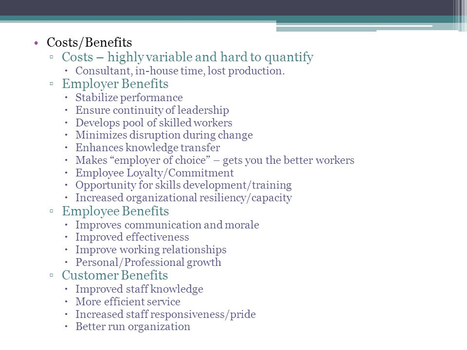 Costs – highly variable and hard to quantify Employer Benefits