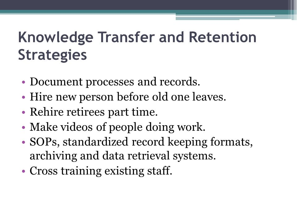 Knowledge Transfer and Retention Strategies